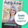 Gratis Bijbelmagazine 'Dicht bij de bron'